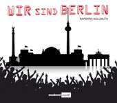 Wir sind Berlin, Barbara Hellmuth, Tom Börner, Audio CD