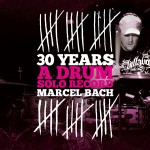 Marcel Bach, 30 years-a drum solo record, Audio CD