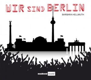 Wir sind Berlin, Barbara Hellmuth, Tom Börner, Audio CD